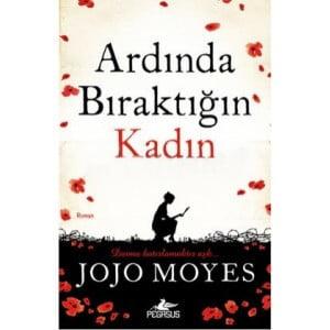 Jojo Moyes - Arında Bıraktığın Kadın